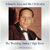 The Wedding Samba / High Noon (All Tracks Remastered) by Edmundo Ros