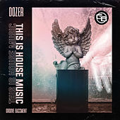 This Is House Music by Dozer