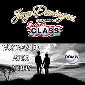Paginas de Ayer y Hoy by Jorge Dominguez y su Grupo Super Class
