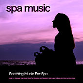 Spa Music: Soothing Music For Spa, Music For Massage, Yoga Music, Music For Meditation and Relaxation, Healing and Wellness and Extreme Mindfulness by Spa Music (1)