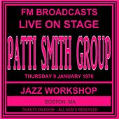 Live On Stage FM Broadcasts - Jazz Workshop, Boston MA  9th January 1976 de Patti Smith