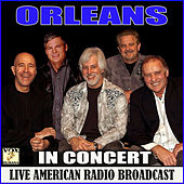 In Concert (Live) by Orleans