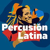 Percusión Latina by Various Artists