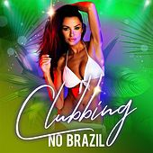 Clubbing no Brasil de Various Artists