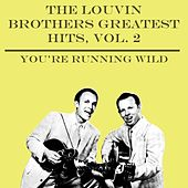 The Louvin Brothers Greatest Hits, Vol. 2 - You're Running Wild by The Louvin Brothers