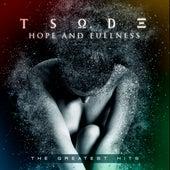 Hope And Fullness - The Greatest Hits de Tsode
