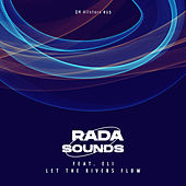 Let The Rivers Flow (feat. ELI) von Rada Sounds