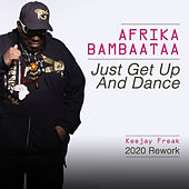 Just Get Up and Dance (2020 Rework) by Afrika Bambaataa