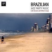 Brazilian Jazz Party Music - Latin Grooves and Chillout Lounge by Jazz Samba United