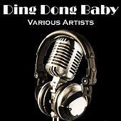 Ding Dong Baby di Various Artists