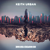 God Whispered Your Name von Keith Urban