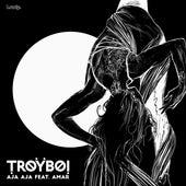 AJA AJA de TroyBoi