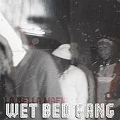 La Bella Mafia by Wet Bed Gang