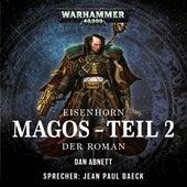 Warhammer 40.000 - Eisenhorn 4: Magos, Teil 2: Der Roman (Ungekürzt) von Dan Abnett