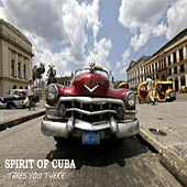 Spirit Of Cuba by Various Artists