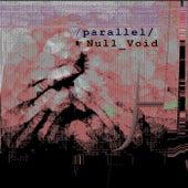 Null_Void von Parallel