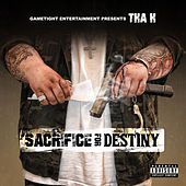 Sacrifice For Destiny by Tha H