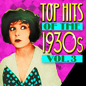 Top Hits Of The 1930s Vol. 3 von Various Artists
