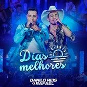 Dias Melhores (Ao Vivo) de Danilo Reis & Rafael
