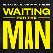 Waiting For The Man di Extra