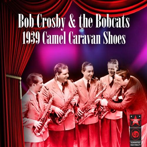 1939 Camel Caravan Shoes by Bob Crosby and the Bobcats