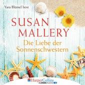 Die Liebe der Sonnenschwestern von Susan Mallery