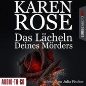 Das Lächeln deines Mörders - Chicago-Reihe, Teil 2 (Gekürzt) by Karen Rose