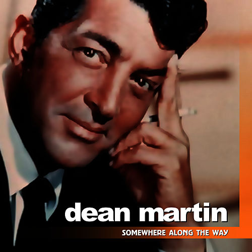 Somewhere Along the Way by Dean Martin