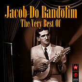 The Best Of by Jacob Do Bandolim