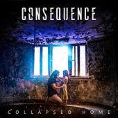Collapsed Home de Consequence