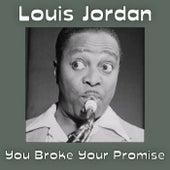 You Broke Your Promise de Louis Jordan