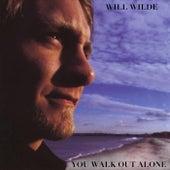You Walk out Alone di Will Wilde