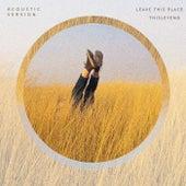 Leave This Place (Acoustic Version) van ThisLeyend