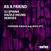 As A Friend (DJ Spinna & Dazzle Drums Remixes) by Fuminori Kagajo