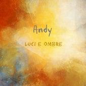 Luci E Ombre de Andy (2)