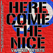 Here Come The Nice di Various Artists