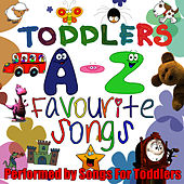 Toddlers A-Z Favourite Songs by Songs For Toddlers