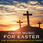Choir Music For Easter de The Mormon Tabernacle Choir