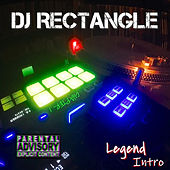Legend (Intro) by DJ Rectangle