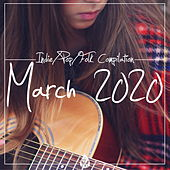 Indie / Pop / Folk Compilation (March 2020) by Various Artists