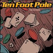 Forever Road by Ten Foot Pole