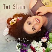 Ripe on the Vine by Taishan