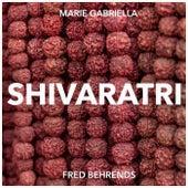 Shivaratri (feat. Fred Behrends) de Marie Gabriella