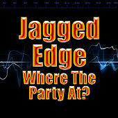 Where The Party At? by Jagged Edge