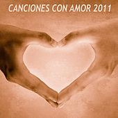 Canciones con amor 2011 de Various Artists