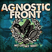 My Life My Way by Agnostic Front