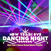 New Years Eve Dancing Night: New Year's Dance House Music Playlist by Various Artists