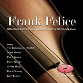 Felice: Reflections and Whimsies: Chamber Music for Strings and Voice by Frank Felice