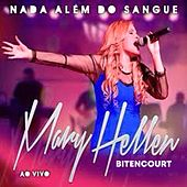 Nada Além do Sangue (Ao Vivo) by Mary Hellen Bitencourt