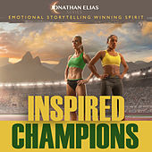 Inspired Champions by Jonathan Elias